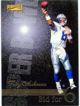 Troy Aikman 1996 Pinnacle Super Bowl Bid for 6 #183